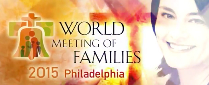 UPDATED: Watch Our World Meeting of Families Videos